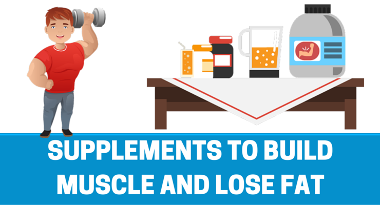 supplements to build muscle and lose fat