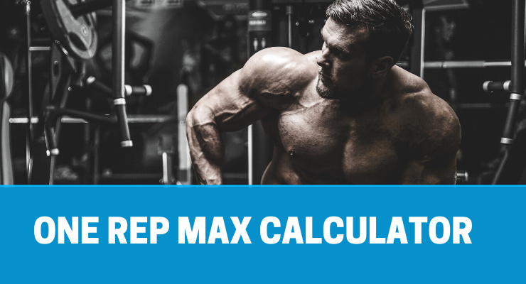 HOW TO CALCULATE YOUR ONE REP MAX