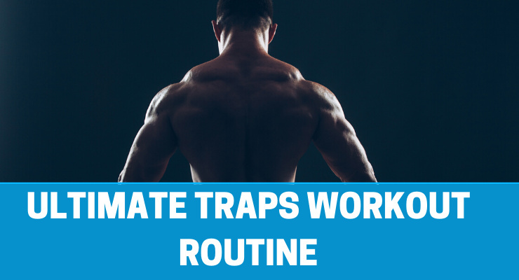 UTIMATE TRAPS WORKOUT ROUTINE